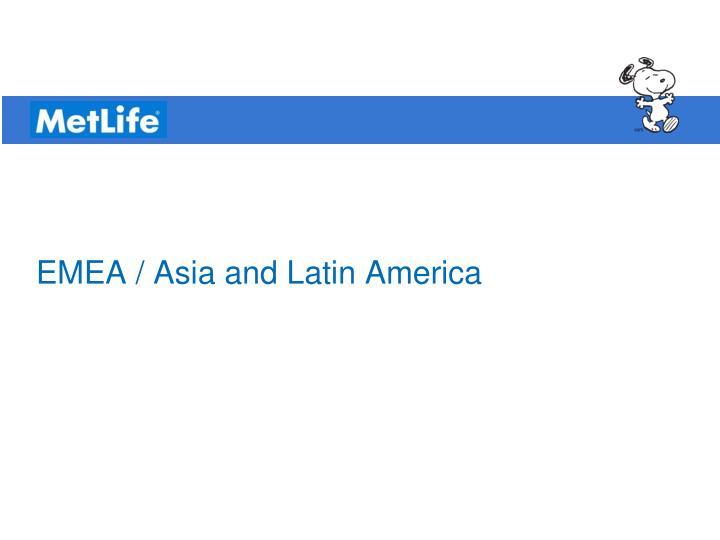 EMEA / Asia and Latin America