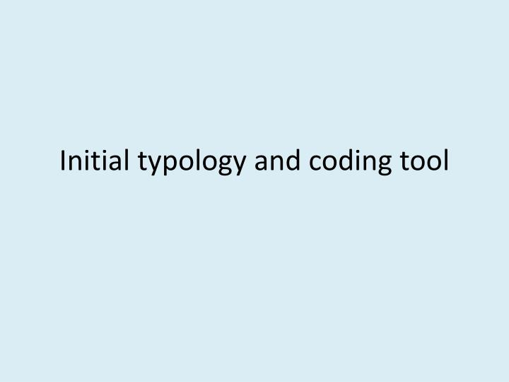 Initial typology and coding tool