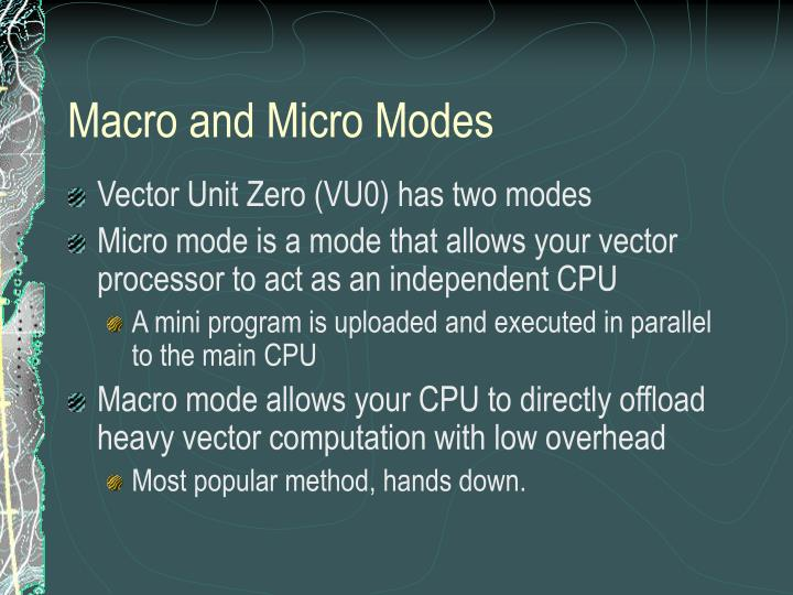 Macro and Micro Modes