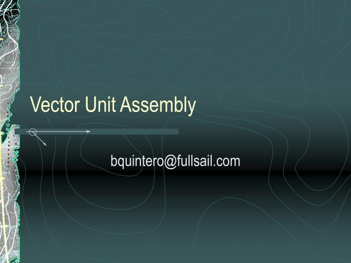 Vector unit assembly
