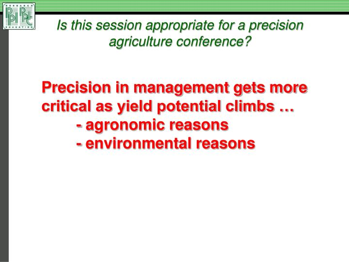 Is this session appropriate for a precision agriculture conference