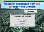 research challenges from and for high yield growers