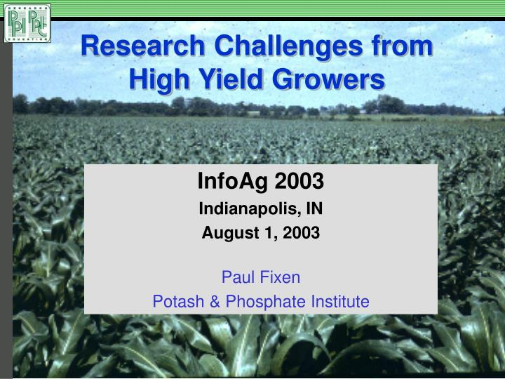 Research Challenges from High Yield Growers