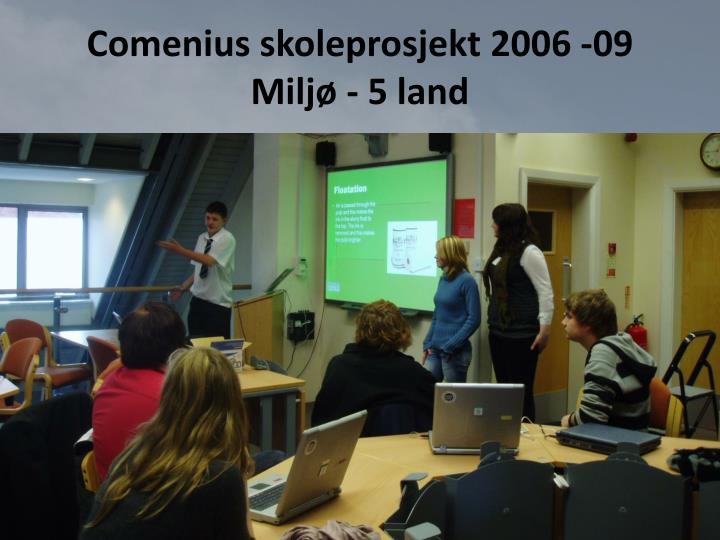 Comenius skoleprosjekt 2006 -09