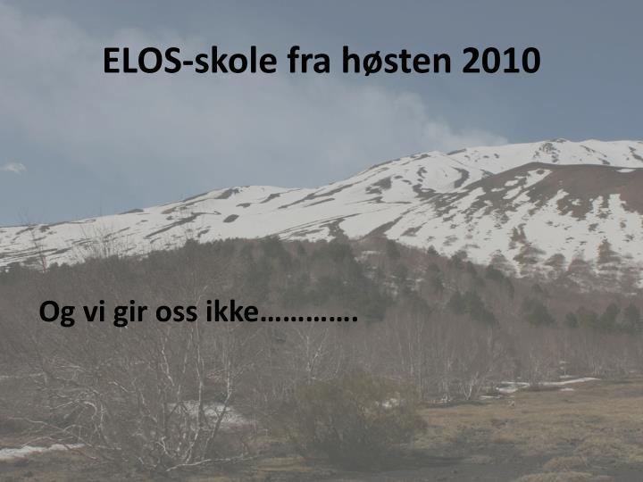ELOS-skole fra høsten 2010