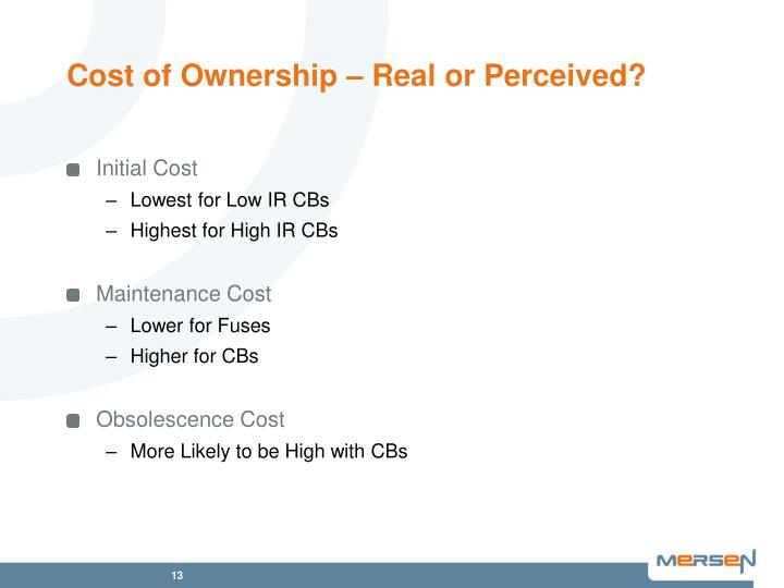 Cost of Ownership – Real or Perceived?