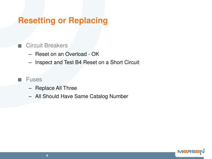 Resetting or Replacing
