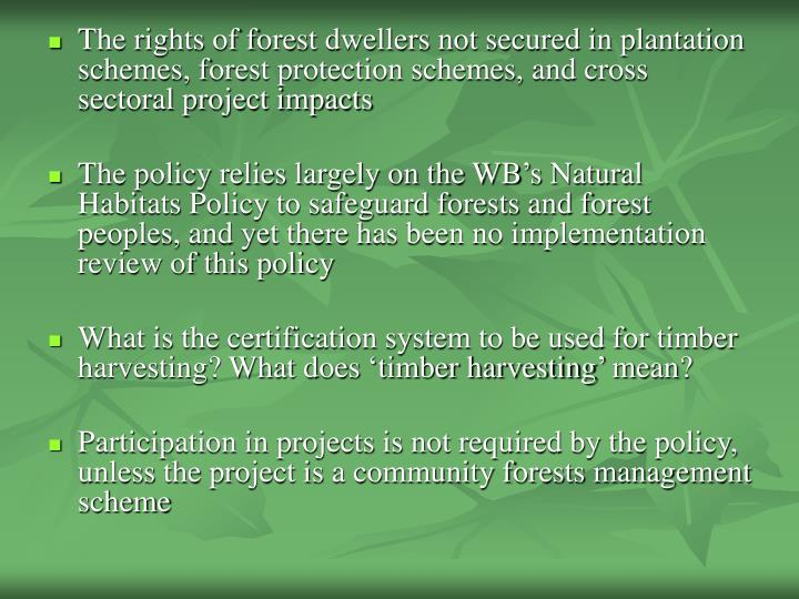 The rights of forest dwellers not secured in plantation schemes, forest protection schemes, and cross sectoral project impacts