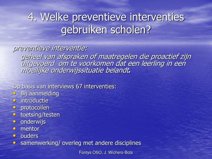 4. Welke preventieve interventies gebruiken scholen?