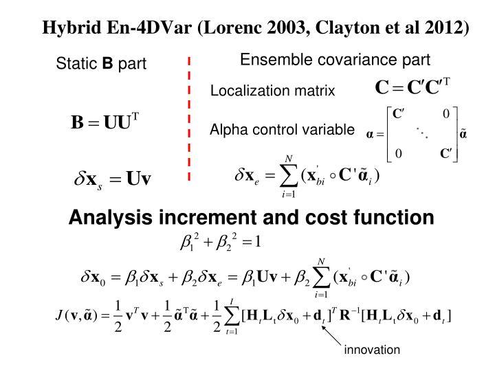 Hybrid En-4DVar (Lorenc 2003, Clayton et al 2012)