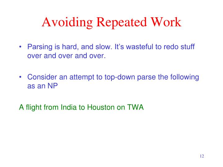 Avoiding Repeated Work