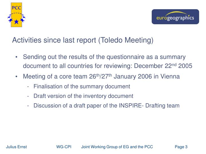 Activities since last report (Toledo Meeting)