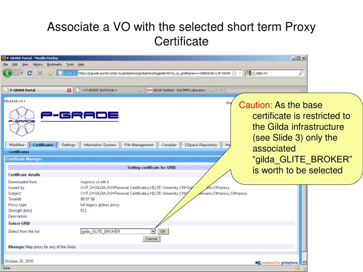Associate a VO with the selected short term Proxy Certificate