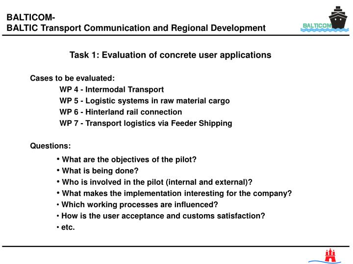 Task 1: Evaluation of concrete user applications