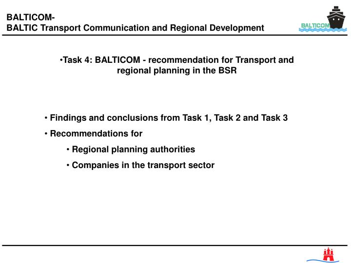 Task 4: BALTICOM - recommendation for Transport and regional planning in the BSR