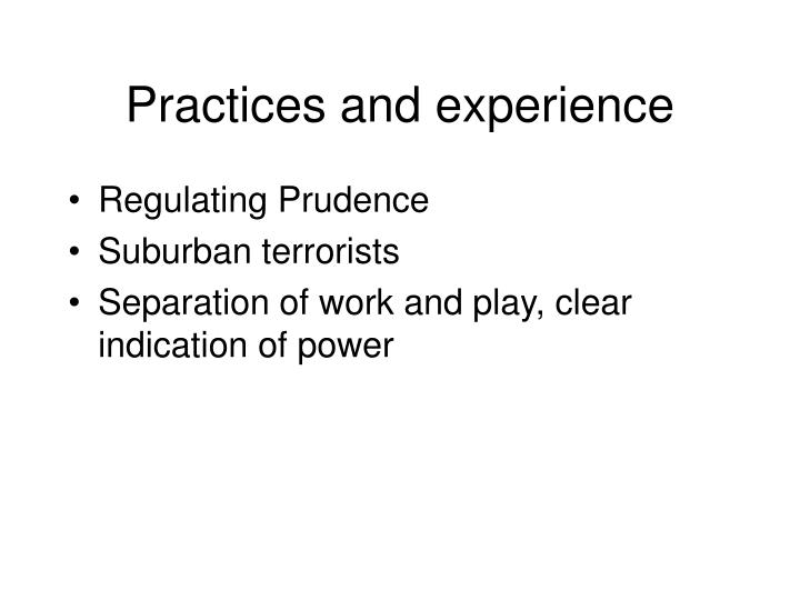 Practices and experience