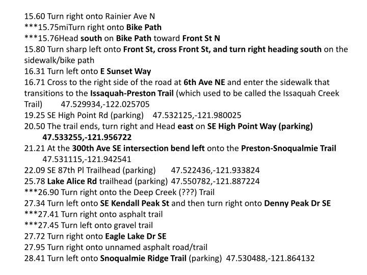 15.60 Turn right onto Rainier Ave N