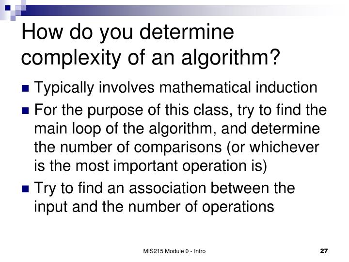 How do you determine complexity of an algorithm?