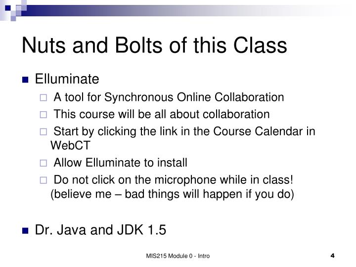 Nuts and Bolts of this Class