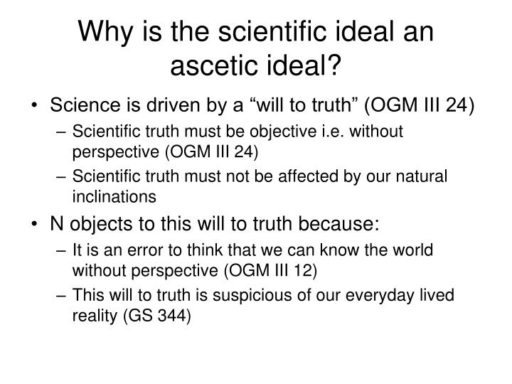 Why is the scientific ideal an ascetic ideal?