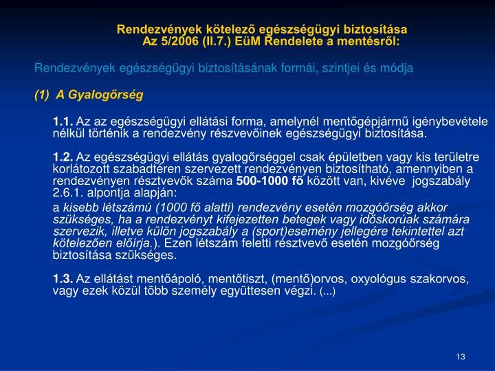 Rendezvények kötelező egészségügyi biztosítása