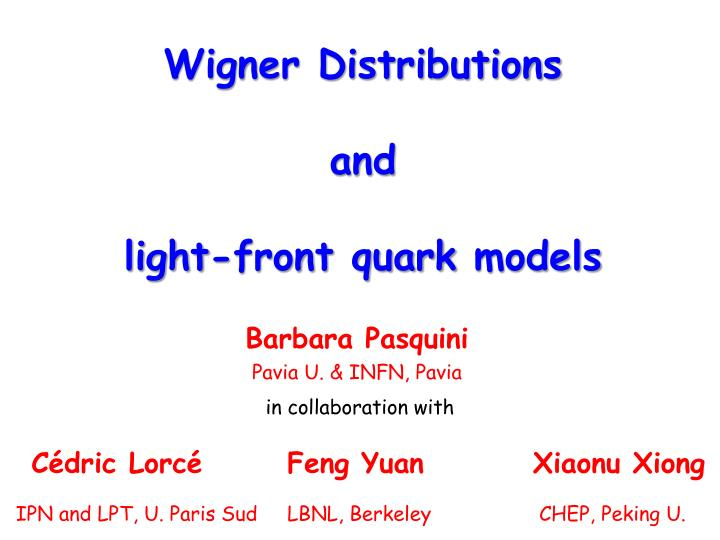 Wigner distributions and light front quark models