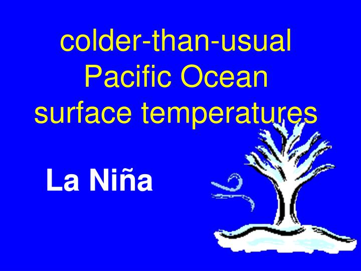 colder-than-usual Pacific Ocean surface temperatures