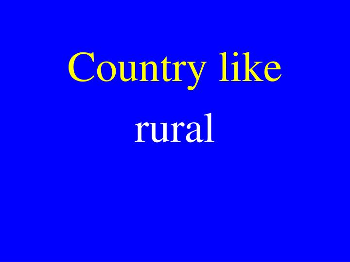 Country like
