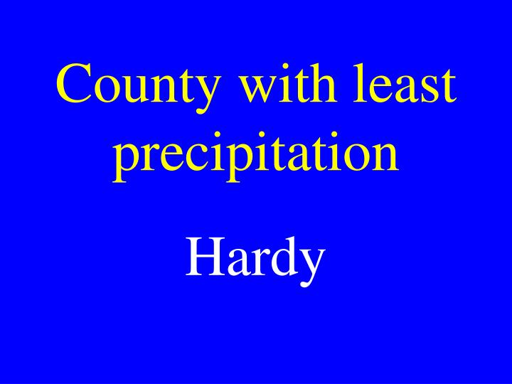 County with least precipitation