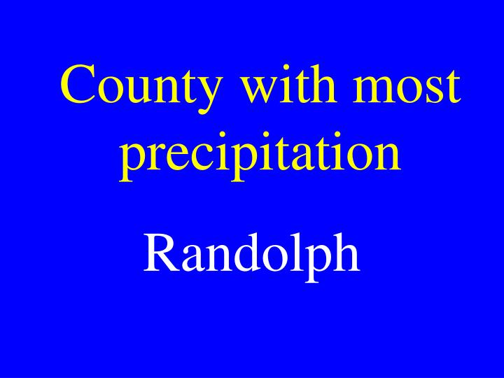 County with most precipitation