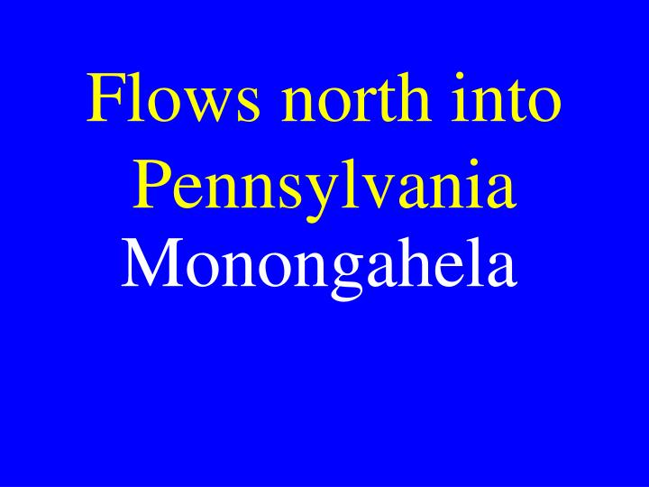 Flows north into Pennsylvania