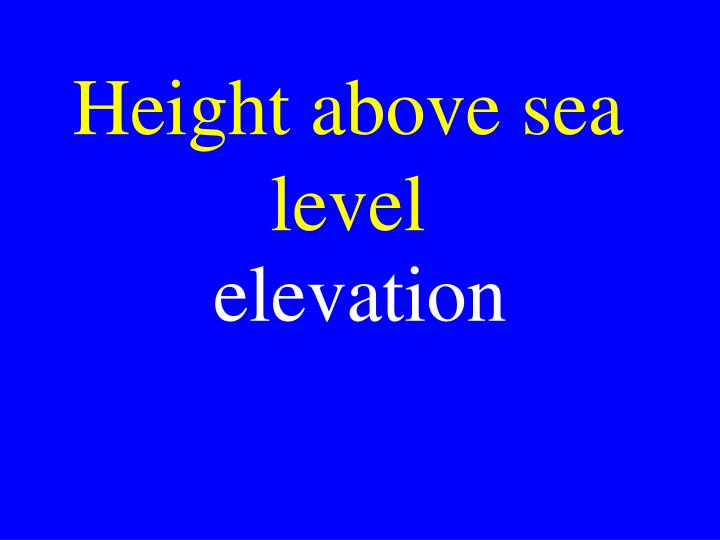 Height above sea level