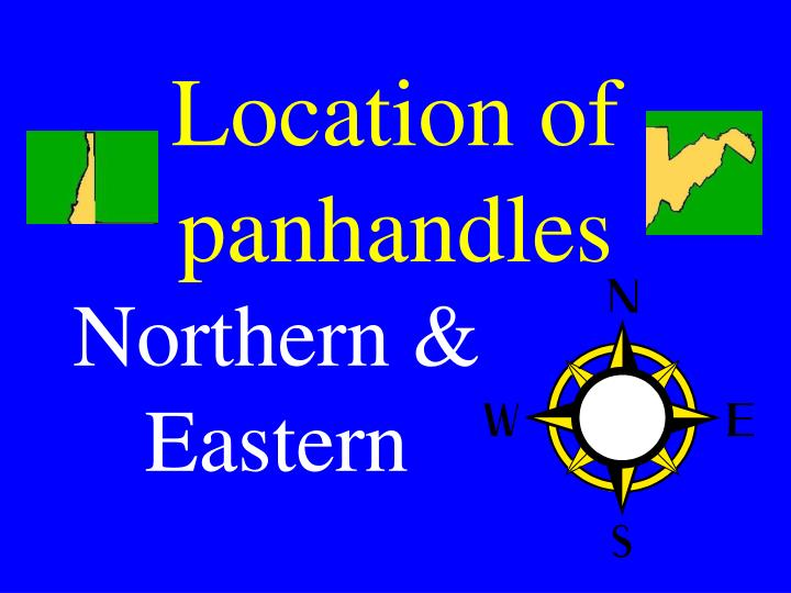 Location of panhandles