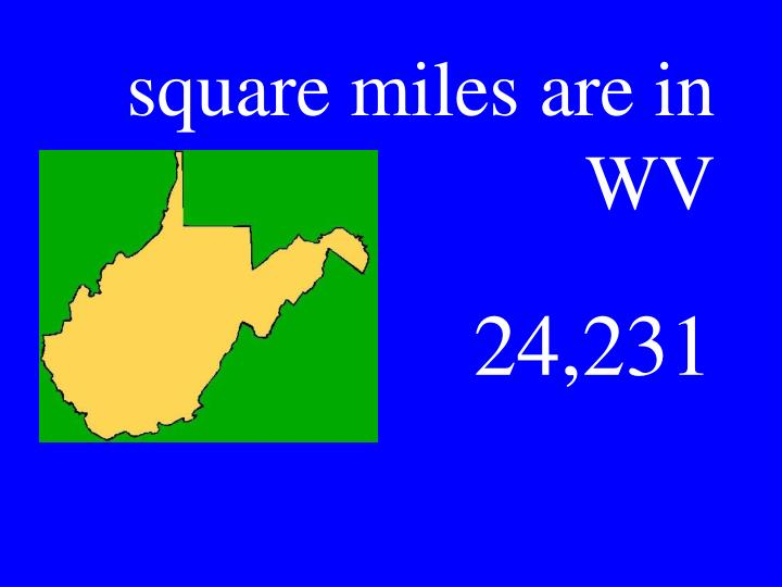 square miles are in WV