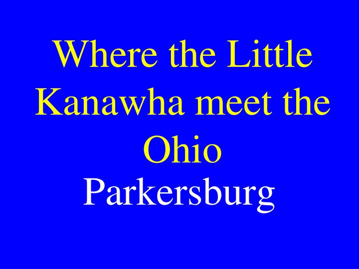 Where the Little Kanawha meet the Ohio
