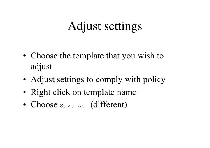 Adjust settings