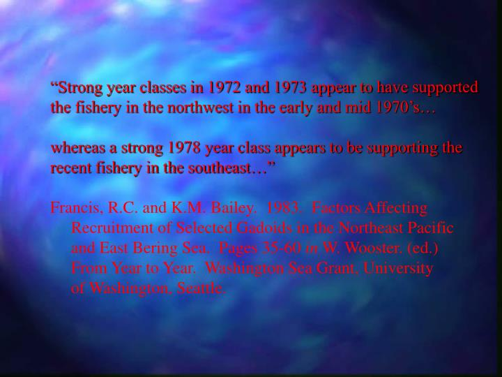 """Strong year classes in 1972 and 1973 appear to have supported"