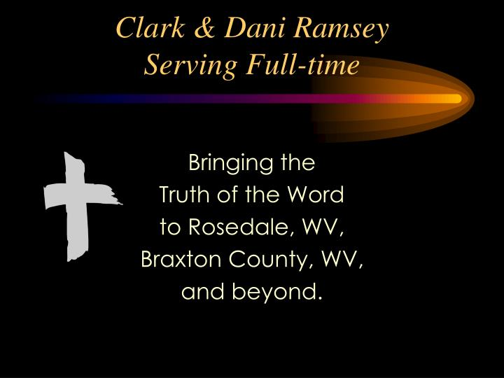 Clark dani ramsey serving full time