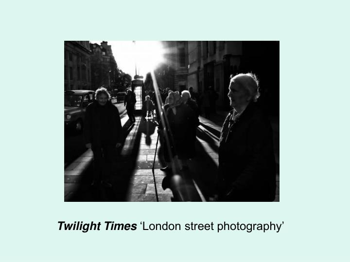 Twilight times london street photography