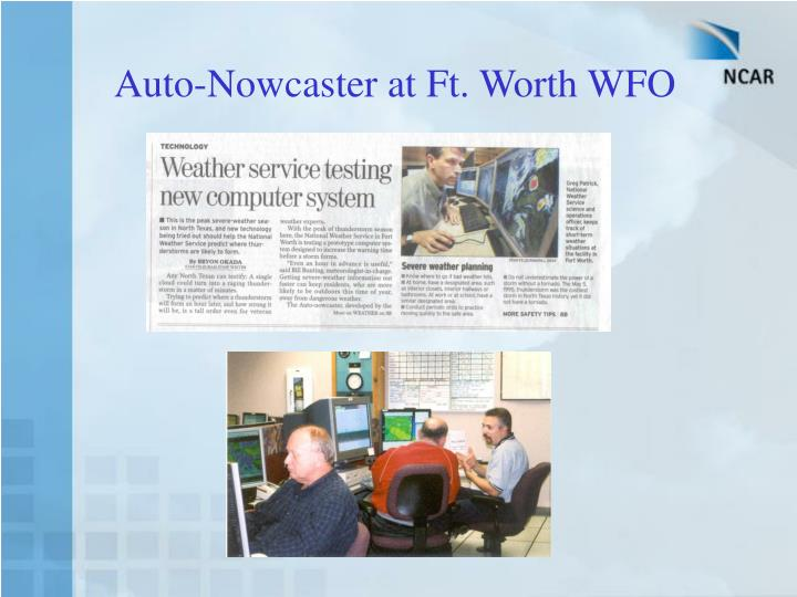 Auto-Nowcaster at Ft. Worth WFO