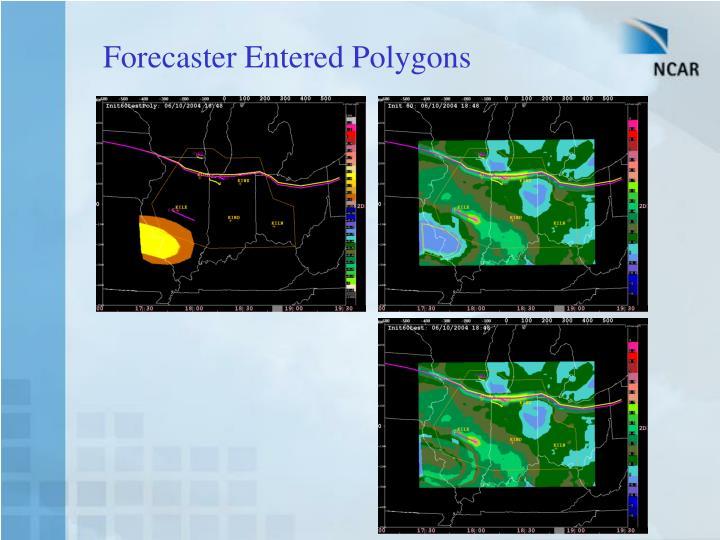 Forecaster Entered Polygons