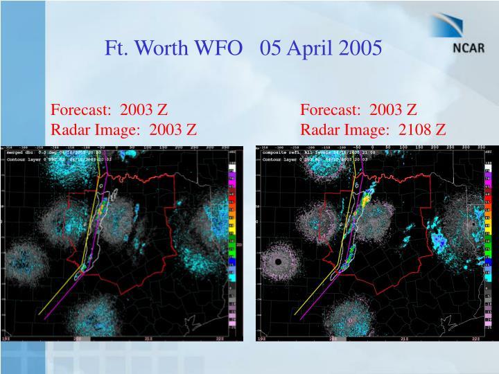 Ft. Worth WFO   05 April 2005