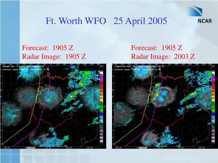 Ft. Worth WFO   25 April 2005