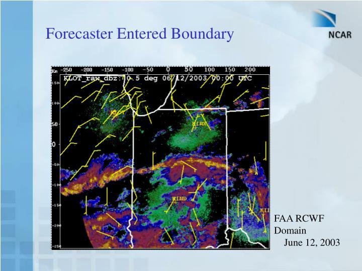 Forecaster Entered Boundary