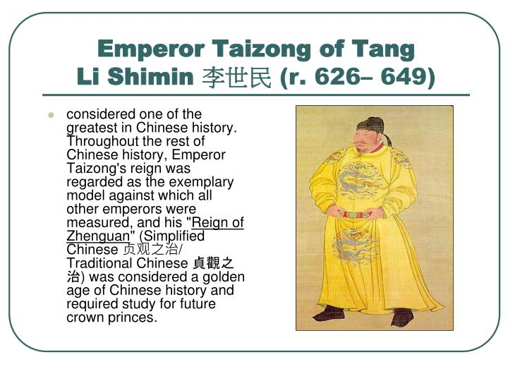 """considered one of the greatest in Chinese history. Throughout the rest of Chinese history, Emperor Taizong's reign was regarded as the exemplary model against which all other emperors were measured, and his """""""