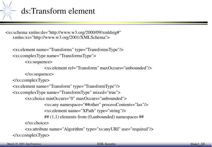 ds:Transform element