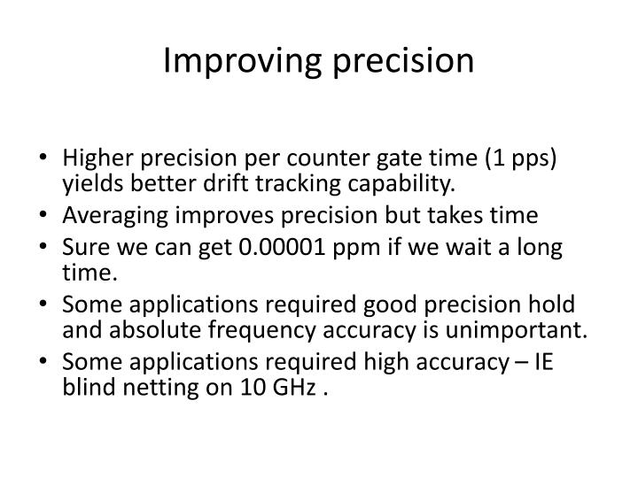Improving precision