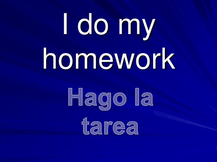 I do my homework