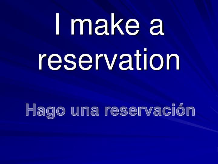 I make a reservation