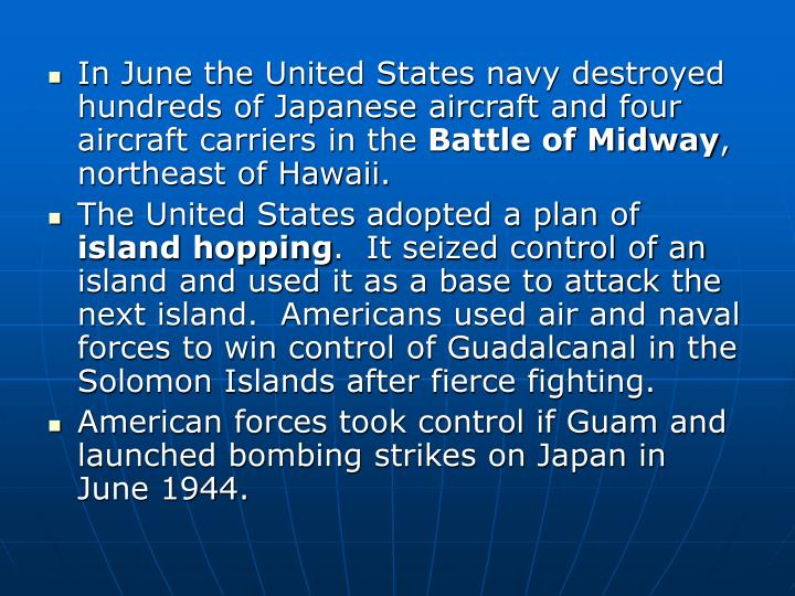 In June the United States navy destroyed hundreds of Japanese aircraft and four aircraft carriers in the